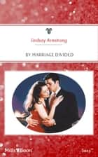 By Marriage Divided ebook by LINDSAY ARMSTRONG