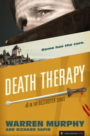 Death Therapy - The Destroyer #6 ebook by Warren Murphy,Richard Sapir