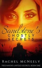 Sandstone's Ghostly Secrets ebook by Rachel McNeely