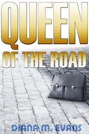 Queen Of The Road ebook by Evans, Diana, M