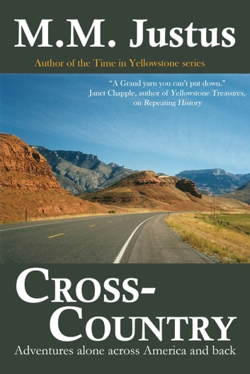 Cross-Country: Adventures Alone Across America and Back ebook by M. M. Justus