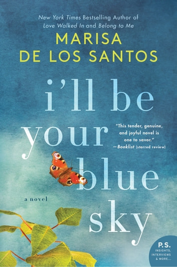 I'll Be Your Blue Sky - A Novel ebook by Marisa de los Santos