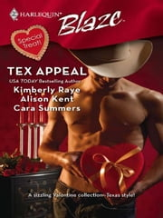 Tex Appeal - Real Good Man\Unbroken\I Can Still Feel You... ebook by Kimberley Raye,Alison Kent,Cara Summers