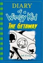 The Getaway (Diary of a Wimpy Kid Book 12) eBook by Jeff Kinney