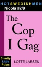 The Cop I Gag (Nicola #2/9) ebook by Lotte Larsen