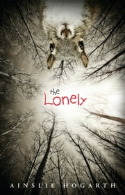 The Lonely ebook by Ainslie Hogarth