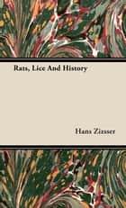 Rats, Lice and History ebook by Hans Zizsser