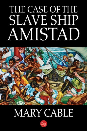 The case of the slave ship amistad ebook by mary cable the case of the slave ship amistad ebook by mary cable fandeluxe Images