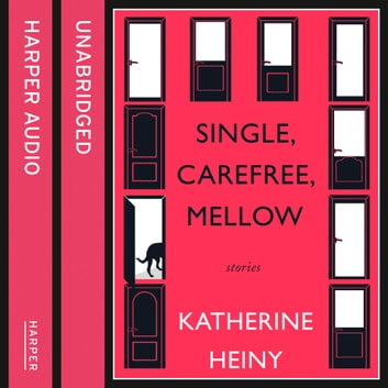 Single, Carefree, Mellow audiobook by Katherine Heiny