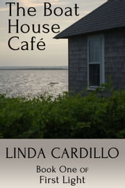 The Boat House Cafe ebook by Linda Cardillo