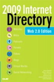 The 2009 Internet Directory - Web 2.0 Edition ebook by Vince Averello,Mikal E. Belicove,Nancy Conner,Adrienne Crew,Sherry Kinkoph Gunter,Faithe Wempen