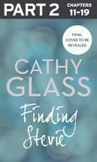 Finding Stevie: Part 2 of 3: The story of a young boy in crisis ebook by Cathy Glass