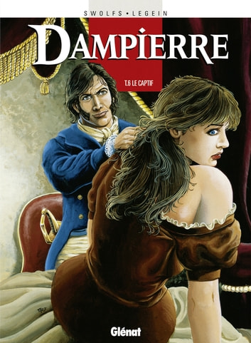 Dampierre - Tome 06 - Le Captif ebook by Yves Swolfs,Pierre Legein