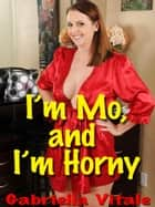 I'm Mo, and I'm Horny ebook by Gabriella Vitale