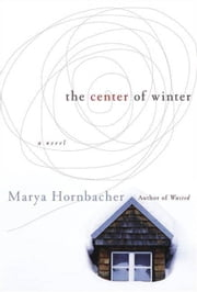 The Center of Winter ebook by Marya Hornbacher