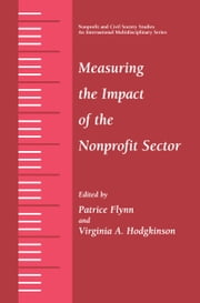 Measuring the Impact of the Nonprofit Sector ebook by Patrice Flynn,Virginia A. Hodgkinson