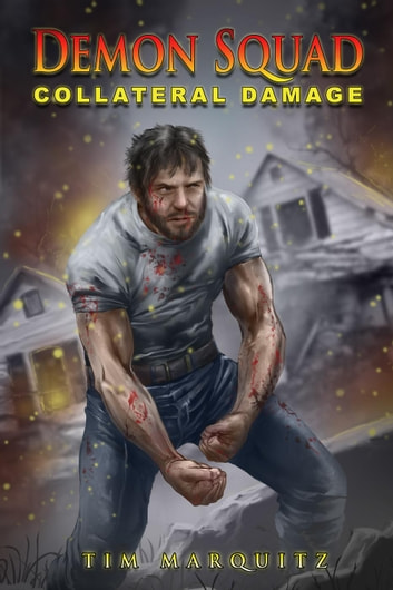 Collateral Damage - Demon Squad, #8 ebook by Tim Marquitz