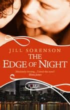 The Edge of Night ebook by Jill Sorenson