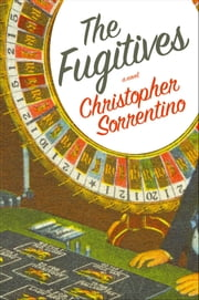 The Fugitives ebook by Christopher Sorrentino