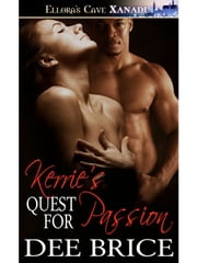 Kerrie's Quest for Passion ebook by Dee Brice