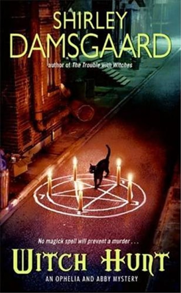Witch Hunt - An Ophelia and Abby Mystery ebook by Shirley Damsgaard