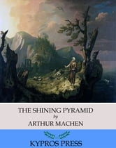 The Shining Pyramid ebook by Arthur Machen