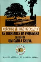As Torrentes da Primavera [The Torrents of Spring] ebook by Ernest Hemingway