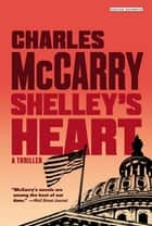 Shelley's Heart: A Thriller ebook by Charles McCarry