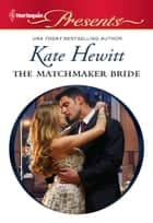 The Matchmaker Bride ebook by Kate Hewitt