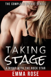 Taking Stage: A Night with the Rock Star ebook by Emma Rose