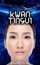 Kwan Tingui ebook by William F Wu, Linda Cappel