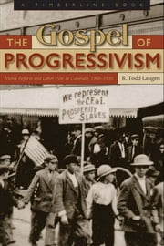 The Gospel of Progressivism ebook by R. Todd Laugen