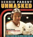 Unmasked ebook by Bernie Parent,Stan Hochman,Bobby Clarke