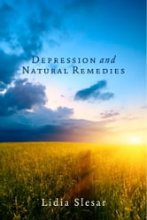 Depression and Natural Remedies ebook by Lidia Slesar