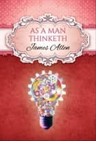 As a Man Thinketh (Global Classics) ebook by James Allen