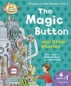 Read with Biff, Chip and Kipper Phonics & First Stories: Level 2: The Magic Button and Other Stories ebook by Roderick Hunt, Alex Brychta, Annemarie Young