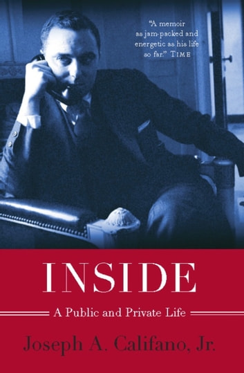 Inside - A Public and Private Life ebook by Joseph A. Califano Jr.