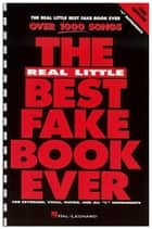 The Real Little Best Fake Book Ever (Songbook) - C Edition ebook by Hal Leonard Corp.