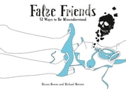 False Friends - 51 Ways to Be Misunderstood ebook by Kobo.Web.Store.Products.Fields.ContributorFieldViewModel
