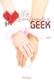 My Girlfriend's a Geek, Vol. 2 (novel) ebook by Pentabu