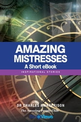 Amazing Mistresses - A short eBook - Inspirational Stories ebook by Charles Margerison