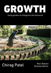 Growth: Using Garden To Change the Self And World ebook by Chirag Patel