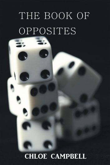 The Book of Opposites ebook by Chloe Campbell