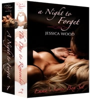 A Night to Forget Series Box Set (Emma's Story) ebook by Jessica Wood