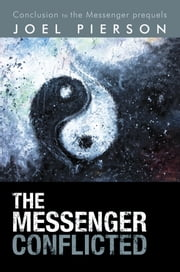 The Messenger Conflicted - conclusion to the Messenger prequels ebook by Joel Pierson