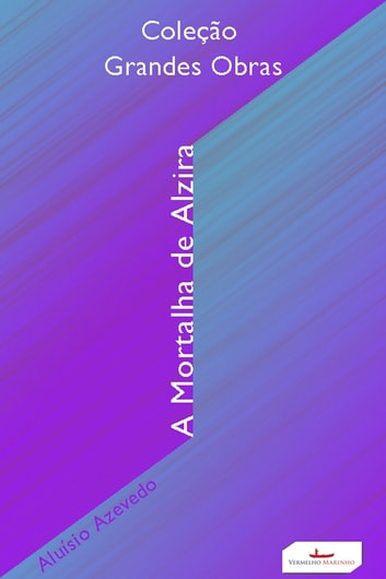 A mortalha de Alzira ebook by Aluísio Azevedo