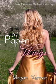 On Paper Wings ebook by Magan Vernon
