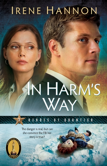 In Harm's Way (Heroes of Quantico Book #3) ebook by Irene Hannon