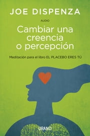 Cambiar Una Creencia O Percepción -Audio -Digital ebook by Kobo.Web.Store.Products.Fields.ContributorFieldViewModel