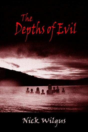 The Depths Of Evil ebook by Nick Wilgus